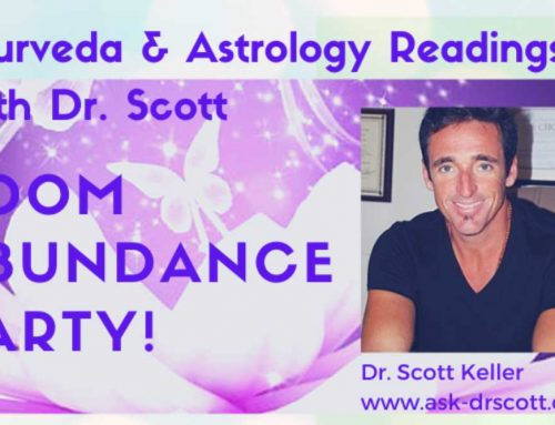 Ayurveda & Astrology Readings with Dr. Scott: Zoom Abundance Party!